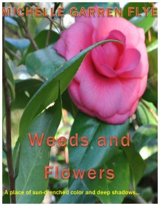 Weeds and Flowers